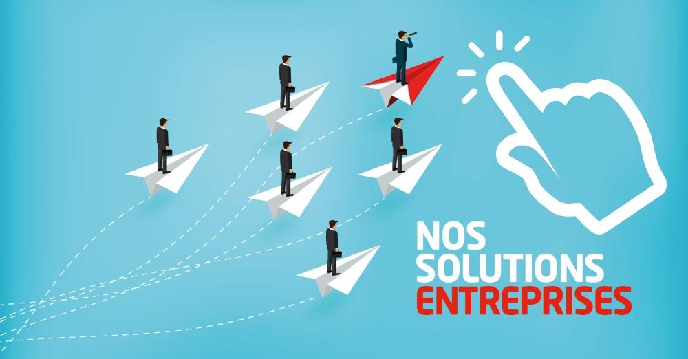 Nos solutions entreprise